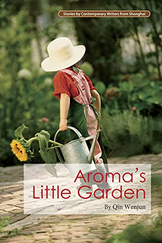 Aroma's Little Garden (Contemporary Writers): Qin Wenjun