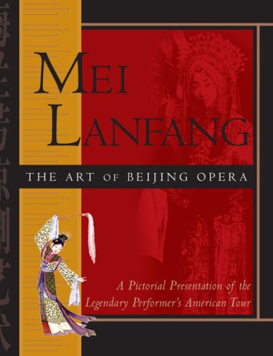 9781602208001: Mei Lanfang: The Art of Beijing Opera