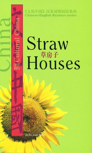 9781602209084: Chinese-English Readers series: Straw Houses (Cultural China Chinese-english Readers)