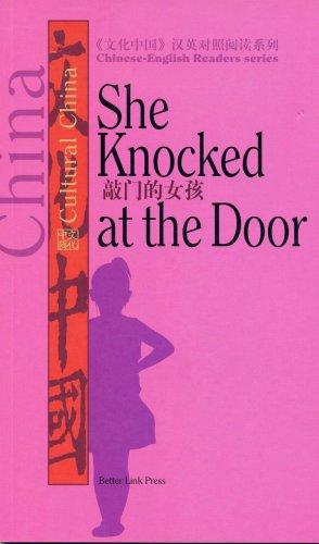9781602209091: Chinese-English Readers series: She Knocked at the Door (Wen Hua Zhongguo Han Ying DUI Zhao Yue Du XI Lie = Cultural)