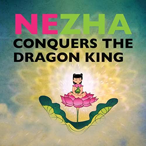 9781602209756: Nezha Conquers the Dragon King