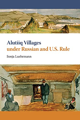 9781602230101: Alutiiq Villages under Russian and U.S. Rule