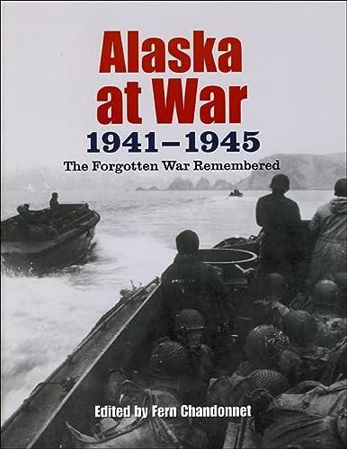 9781602230132: Alaska at War, 1941-1945: The Forgotten War Remembered