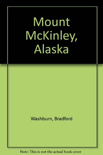Mount McKinley, Alaska (9781602230170) by Washburn, Bradford