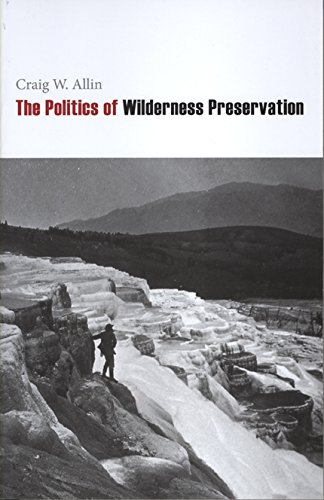 9781602230255: The Politics of Wilderness Preservation
