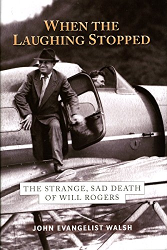 9781602230293: When the Laughing Stopped: The Strange, Sad Death of Will Rogers