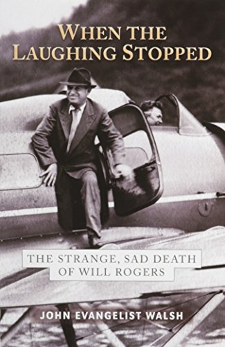 9781602230415: When the Laughing Stopped: The Strange, Sad Death of Will Rogers