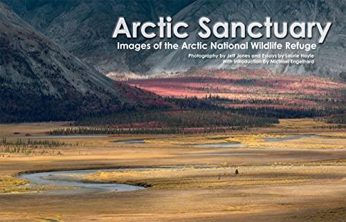 9781602230880: Arctic Sanctuary: Images of the Arctic National Wildlife Refuge