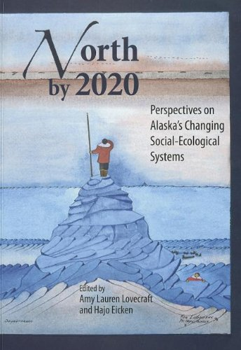 9781602231429: North by 2020: Perspectives on Alaska's Changing Social-Ecological Systems