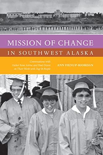 Mission of Change in Southwest Alaska: Conversations: Ann Fienup-riordan