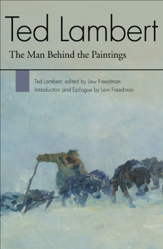 9781602231658: Ted Lambert: The Man Behind the Paintings