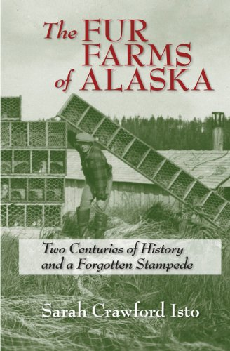 9781602231719: The Fur Farms of Alaska: Two Centuries of History and a Forgotten Stampede