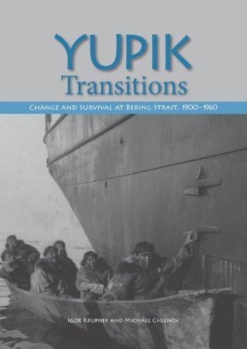 Yupik Transitions - Change and Survival at Bering Strait, 1900-1960: Krupnik, Igor