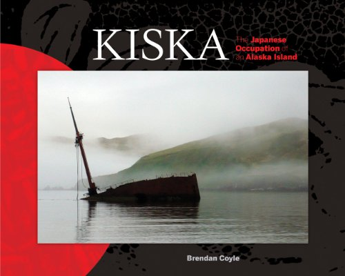 9781602232372: Kiska: The Japanese Occupation of an Alaska Island