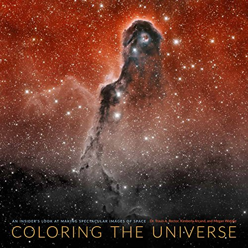 9781602232730: Coloring the Universe: An Insider's Look at Making Spectacular Images of Space