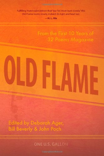 9781602260139: Old Flame: From the First 10 Years of 32 Poems Magazine