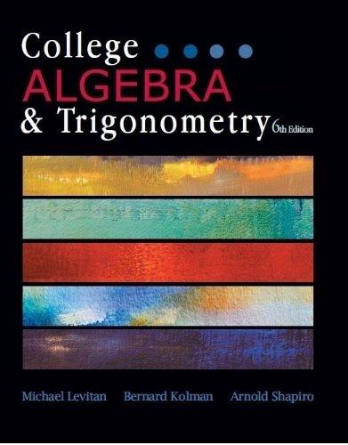 College Algebra & Trigonometry, 6th Edition: Michael Levitan, Bernard