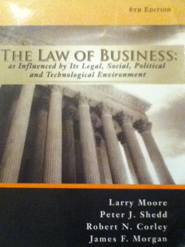 The Law of Business: As Influenced By: Larry Moore, Peter