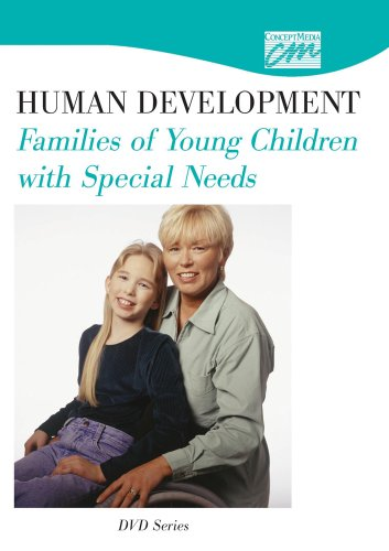 Human Development: Families of Young Children with Special Needs (DVD): Concept Media