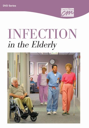 9781602320482: Infection in the Elderly: Complete Series (DVD) (Geriatric Care)