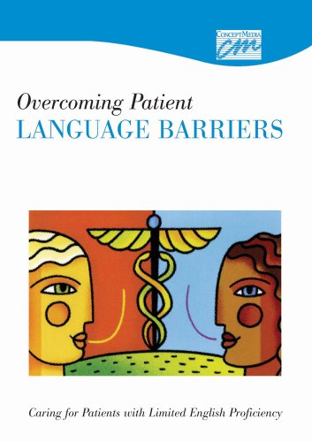 9781602320802: Overcoming Patient Language Barriers: Caring for Patients with Limited English Proficiency (DVD) (Communication and Leadership)
