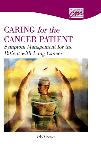 Symptom Management for the Patient with Lung Cancer: Complete Series (DVD): Concept Media