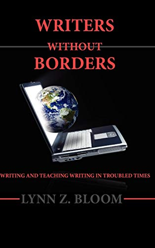 9781602350601: Writers Without Borders: Writing and Teaching Writing in Troubled Times (Lauer Series in Rhetoric and Composition)
