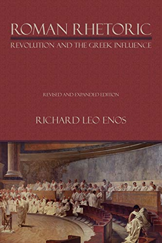 9781602350793: Roman Rhetoric: Revolution and the Greek Influence (Lauer Series in Rhetoric and Composition)