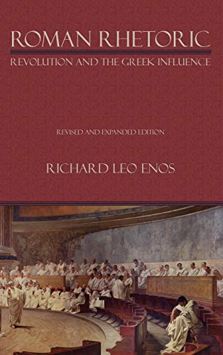 9781602350809: Roman Rhetoric: Revolution and the Greek Influence (Lauer Series in Rhetoric and Composition)
