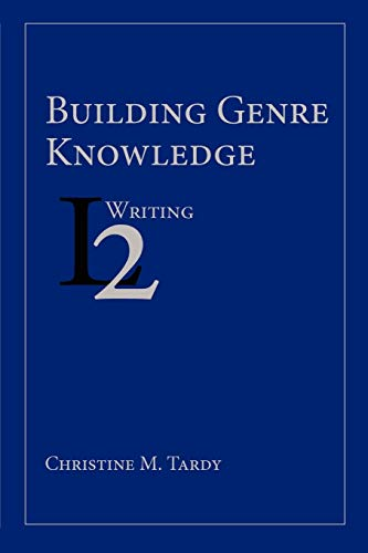 Building Genre Knowledge: Christine M. Tardy