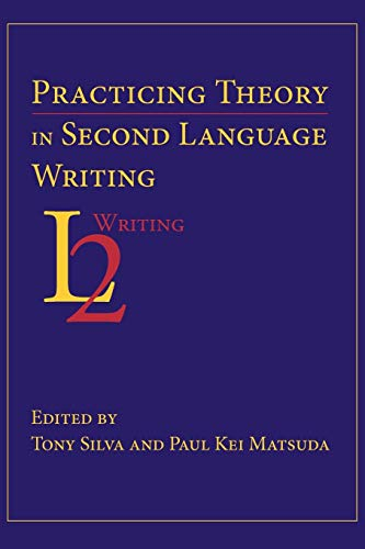Practicing Theory in Second Language Writing (Paperback)