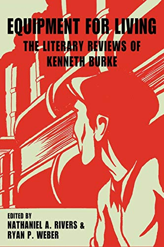 9781602351448: Equipment for Living: The Literary Reviews of Kenneth Burke