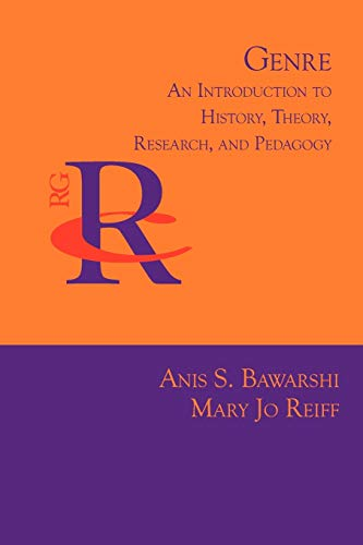 9781602351707: Genre: An Introduction to History, Theory, Research, and Pedagogy (Reference Guides to Rhetoric and Composition)