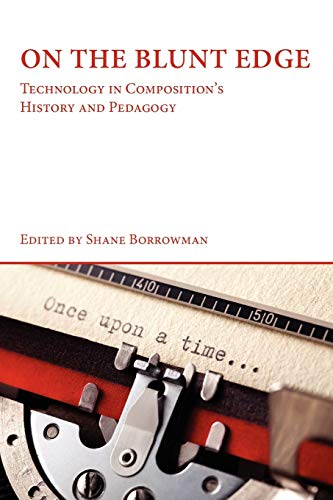 9781602352209: On the Blunt Edge: Technology in Composition's History and Pedagogy