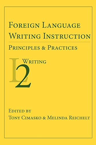 9781602352247: Foreign Language Writing Instruction: Principles and Practices (Second Language Writing)