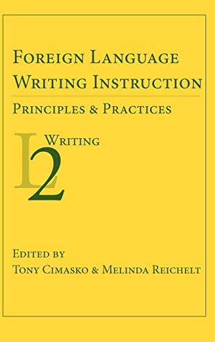 9781602352254: Foreign Language Writing Instruction: Principles and Practices (Second Language Writing)