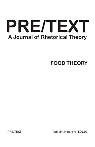 9781602353473: PRE/TEXT: A Journal of Rhetorical Theory 21.1-4 (2013) Food Theory