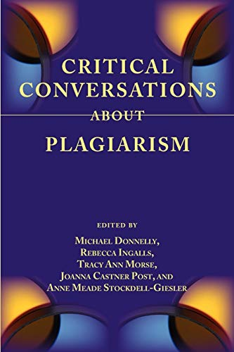 9781602353480: Critical Conversations about Plagiarism (Lenses on Composition Studies)