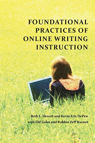 9781602356658: Foundational Practices of Online Writing Instruction (Perspectives on Writing)