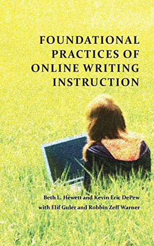 9781602356665: Foundational Practices of Online Writing Instruction (Perspectives on Writing)
