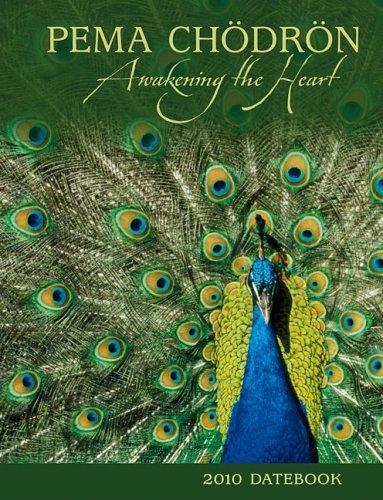 9781602372382: Pema Chodron 2010 Datebook: Awakening the Heart