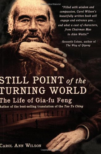 9781602372962: Still Point of the Turning World: The Life of Gai-Fu Feng