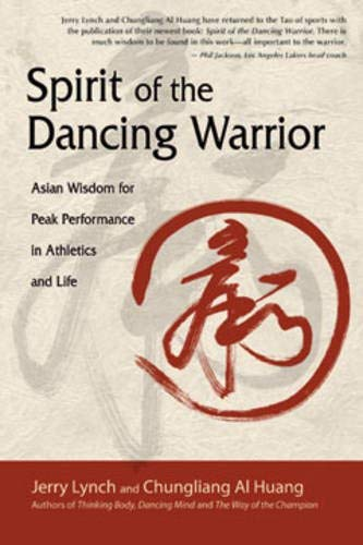 9781602373648: Spirit Of The Dancing Warrior: Asian Wisdom for Peak Performance in Athletics and Life