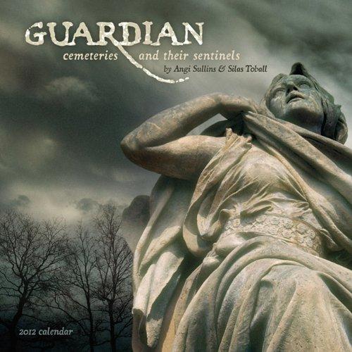 9781602374584: Guardian: Cemeteries & Their Sentinels 2012 Wall Calendar