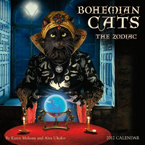 Bohemian Cats: The Zodiac 2012 Wall Calendar (1602374600) by Karen Mahony; Alex Ukolov