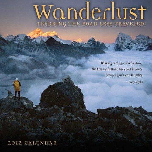 9781602374997: Wanderlust: Trekking the Road Less Travelled - a 2012 Wall Calendar