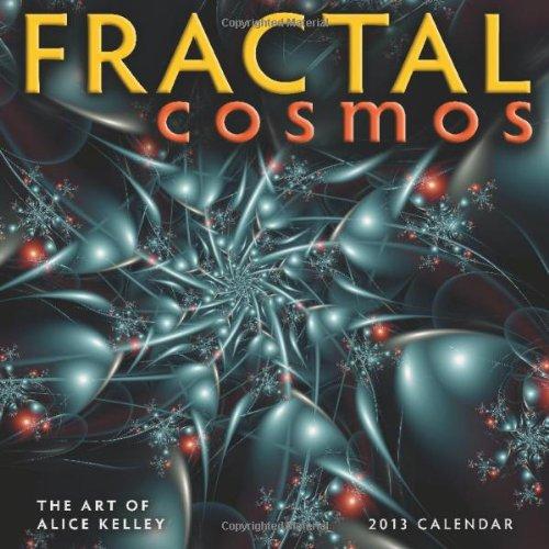 9781602376144: Fractal Cosmos 2013 Wall Calendar: The Art of Alice Kelley
