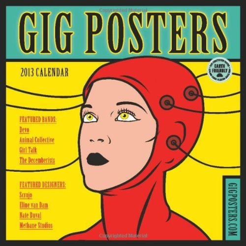 Gig Posters 2013 Wall Calendar: Rock Art for the 21st Century: Gigposters.com