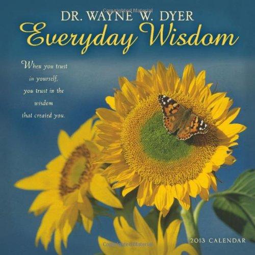 9781602376472: Everyday Wisdom, by Dr. Wayne W. Dyer 2013 Wall Calendar