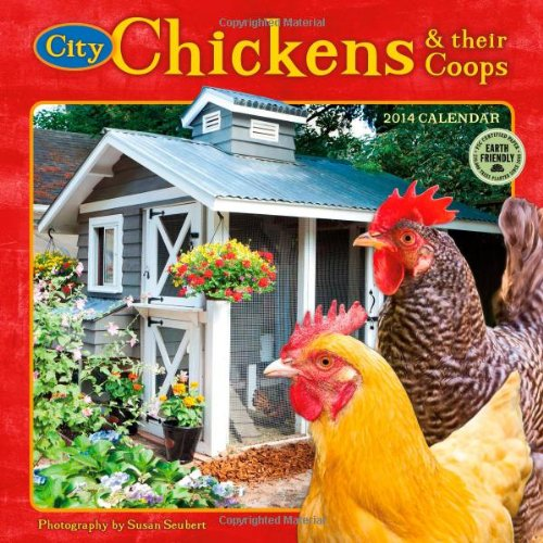 9781602377158: City Chickens & their Coops 2014 Wall Calendar